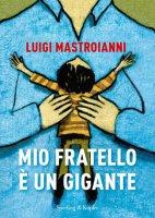 Mio fratello è un gigante - Luigi Mastroianni