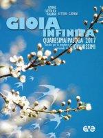 Gioia infinita. Quaresima e Pasqua 2017 per Giovanissimi - Azione cattolica italiana - Settore Giovani