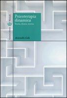 Psicoterapia dinamica. Teoria, clinica, ricerca - Colli Antonello