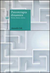 Copertina di 'Psicoterapia dinamica. Teoria, clinica, ricerca'