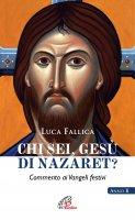 Chi sei, Gesù di Nazareth? - Luca Fallica