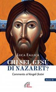 Copertina di 'Chi sei, Gesù di Nazareth?'