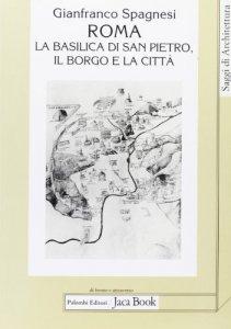 Copertina di 'Roma. La Basilica di San Pietro, il borgo e la città'