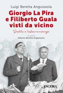Copertina di 'Giorgio La Pira e Filiberto Guala visti da vicino'