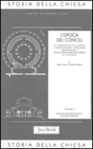 """Copertina di 'L'epoca dei Concili. Volume 2 della """"Storia della Chiesa""""'"""
