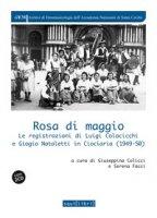 Rosa di maggio. Le registrazioni di Luigi Colacicchi e Giorgio Nataletti in Ciociaria (1949-1950). Con 2 CD
