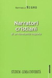Copertina di 'Narratori cristiani di un Novecento inquieto'