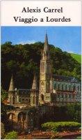 Viaggio a Lourdes - Carrel Alexis