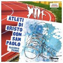 Copertina di 'Atleti di Cristo con San Paolo. Sussidio 14enni'