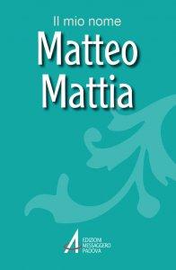Copertina di 'Matteo, Mattia'