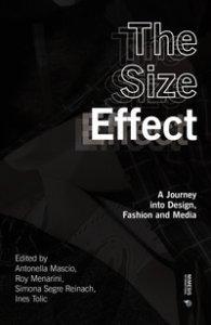 Copertina di 'The size effect. A journey into design, fashion and media'