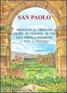 Copertina di 'Messaggi ai cristiani di Filippi, di Colosse, di Efeso, agli Ebrei, a Filemone, a Tito, a Timoteo'