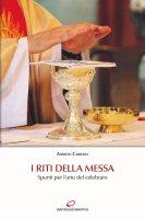 I riti delle Messa - Alberto Carrara