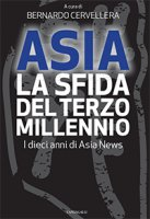 Asia: la sfida del terzo millennio. Dieci anni di AsiaNews