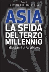 Copertina di 'Asia: la sfida del terzo millennio. Dieci anni di AsiaNews'