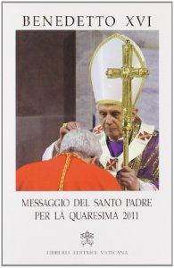 Copertina di 'Messaggio del Santo Padre per la Quaresima 2011'
