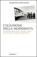 L' illusione della modernità - Alberto Basciani