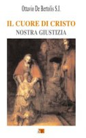 Il cuore di Cristo - De Bertolis Ottavio