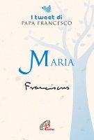 Maria - Francesco (Jorge Mario Bergoglio)