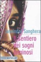 Il sentiero dei sogni luminosi - Sanghera Jasvinder