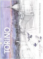 Torino. Carnet di viaggio - Soffiantino Giacomo,  Voltolini Dario