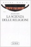 La scienza delle Religioni - Ries Julien