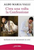 C'era una volta la confessione - Aldo Maria Valli