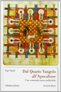 Copertina di 'Dal quarto Vangelo all'Apocalisse. Una comunità cresce nella fede'