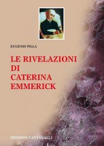 Copertina di 'Le rivelazioni di Caterina Emmerick'