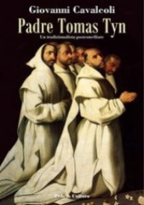 Copertina di 'Padre Tomas Tyn. Un tradizionalista postconciliare'