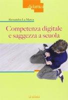 Competenza digitale e saggezza a scuola. - Alessandra La Marca