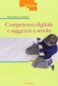 Copertina di 'Competenza digitale e saggezza a scuola.'