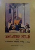La donna: memoria e attualità [vol_1] - Ales Bello Angela, Porcile Santiso M. Teresa, Di Pietro M. Luisa