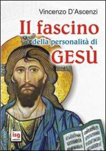 Copertina di 'Il fascino della personalità di Gesù'