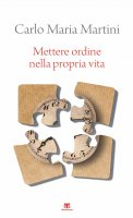 Mettere ordine nella propria vita - Carlo Maria Martini