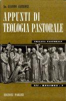 Appunti di teologia pastorale - Alberione Giacomo