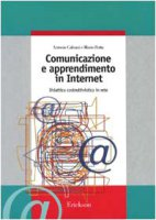 Comunicazione e apprendimento in Internet. Didattica costruttivistica in rete - Calvani Antonio, Rotta Mario