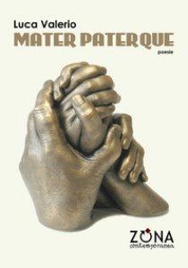 Copertina di 'Mater paterque'