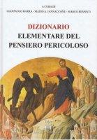 Dizionario elementare del pensiero pericoloso - Barra G., Iannaccone M.