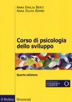 Corso di psicologia dello sviluppo. Dalla nascita all'adolescenza. Con Contenuto digitale per download e accesso on line - Berti Anna E., Bombi Anna S.
