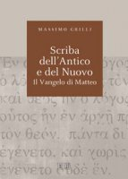 Scriba dell'Antico e del Nuovo - Grilli Massimo