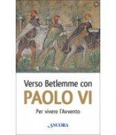 Verso Betlemme con Paolo VI per vivere...