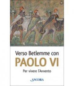 Copertina di 'Verso Betlemme con Paolo VI per vivere l'Avvento'