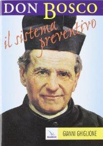 Copertina di 'Don Bosco: il sistema preventivo. Maestro per l'educazione'