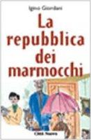 La repubblica dei marmocchi - Giordani Igino