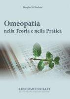 Omeopatia nella teoria e nella pratica - Borland Douglas M.
