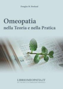 Copertina di 'Omeopatia nella teoria e nella pratica'