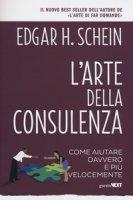 L' arte della consulenza. Come aiutare davvero e più velocemente - Schein Edgar H.