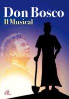 Don Bosco. Il musical - Alessandro Aliscioni, Piero Castellacci, Achille Oliva