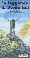 Le leggende di Stone Hill - Ricci Daniele